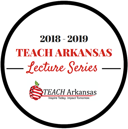 2018-2019 teach arkansas lecture series