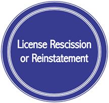 License Rescission or Reinstatement