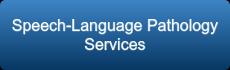 Speech-Language Pathology Services