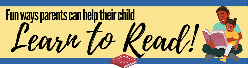 Fun ways parents can help their child learn to read